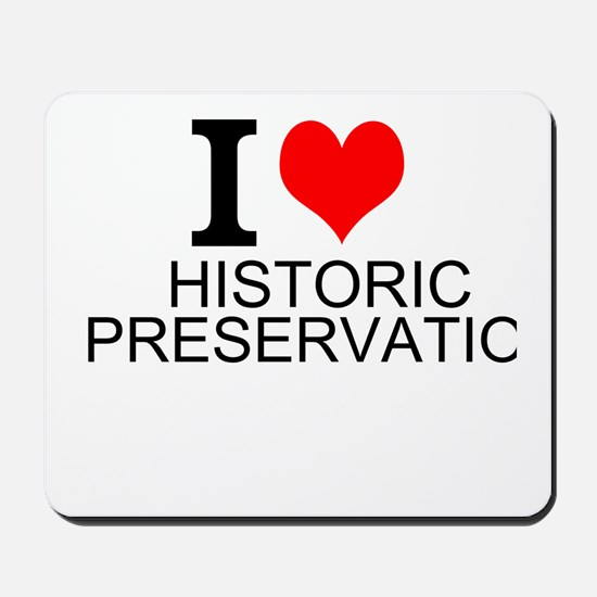 I Love Historic Preservation Mousepad