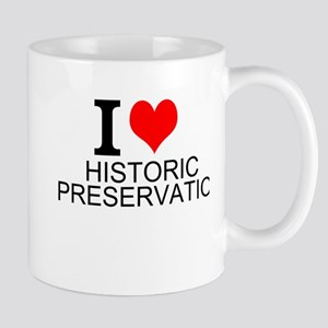 I Love Historic Preservation Mugs