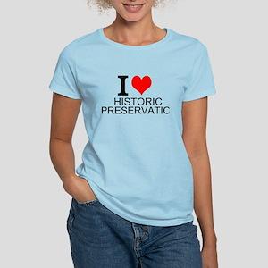 I Love Historic Preservation T-Shirt