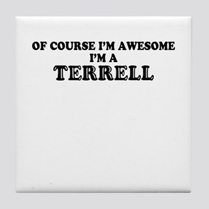 Of course I'm Awesome, Im TERRELL Tile Coaster