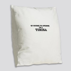 Of course I'm Awesome, Im TERE Burlap Throw Pillow