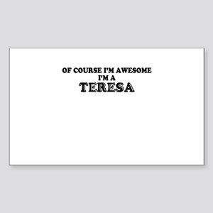 Of course I'm Awesome, Im TERESA Sticker