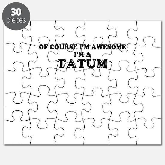 Of course I'm Awesome, Im TATUM Puzzle