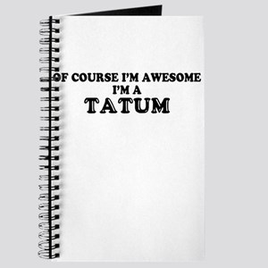 Of course I'm Awesome, Im TATUM Journal