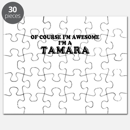 Of course I'm Awesome, Im TAMARA Puzzle