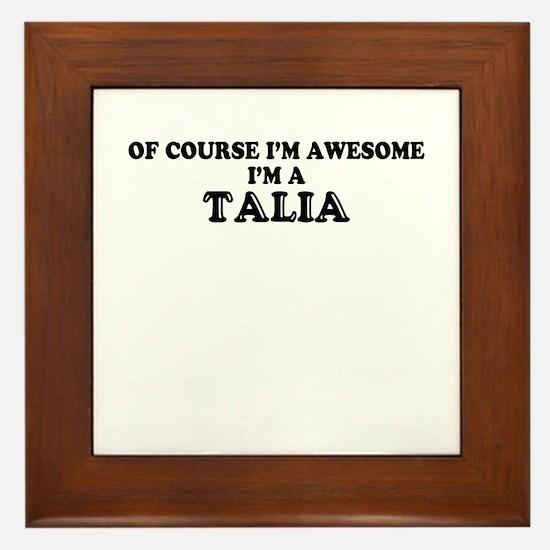 Of course I'm Awesome, Im TALIA Framed Tile