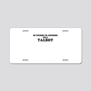 Of course I'm Awesome, Im T Aluminum License Plate
