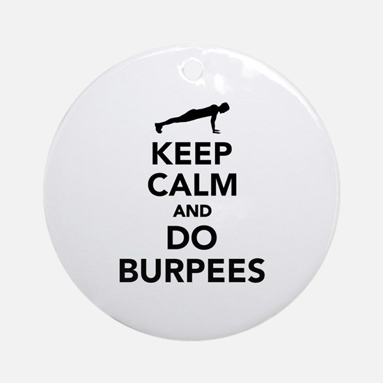 Keep calm and do burpees Round Ornament