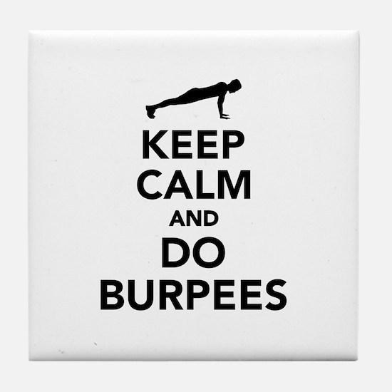 Keep calm and do burpees Tile Coaster