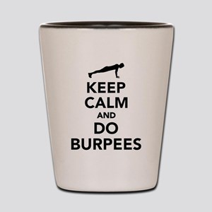 Keep calm and do burpees Shot Glass