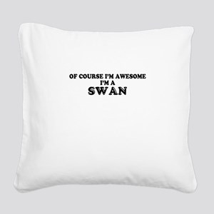 Of course I'm Awesome, Im SWA Square Canvas Pillow