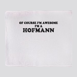 Of course I'm Awesome, Im HOFMANN Throw Blanket