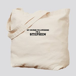 Of course I'm Awesome, Im STEPHEN Tote Bag