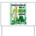 IRISH ACCENT Yard Sign