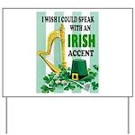IRISH ACCENT Yard Sign