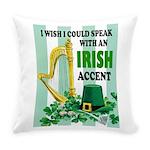 Irish Accent Everyday Pillow