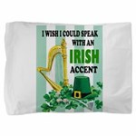 Irish Accent Pillow Sham