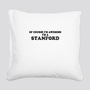 Of course I'm Awesome, Im STA Square Canvas Pillow