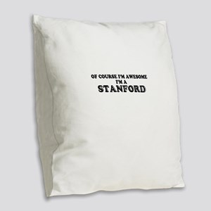 Of course I'm Awesome, Im STAN Burlap Throw Pillow