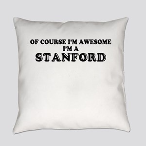 Of course I'm Awesome, Im STANFORD Everyday Pillow