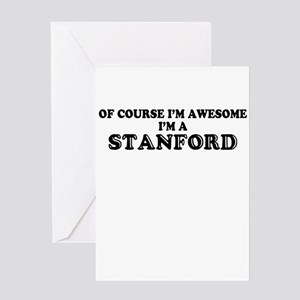 Of course I'm Awesome, Im STANFORD Greeting Cards