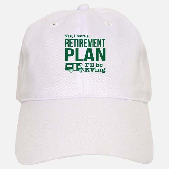 RVing Retirement Plan Baseball Baseball Cap