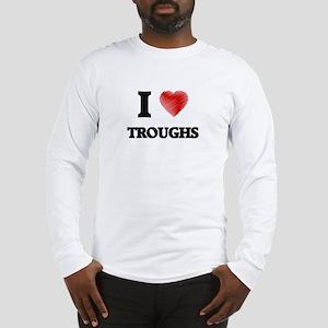 I love Troughs Long Sleeve T-Shirt