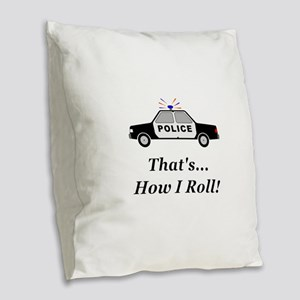 Police How I Roll Burlap Throw Pillow