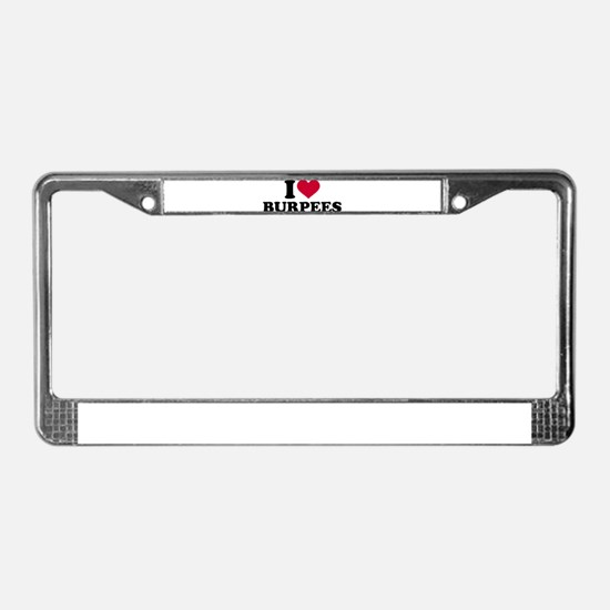 I love Burpees License Plate Frame