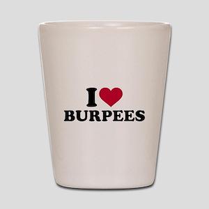 I love Burpees Shot Glass