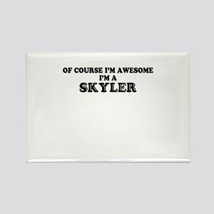 Of course I'm Awesome, Im SKYLER Magnets