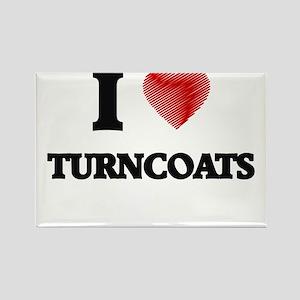 I love Turncoats Magnets