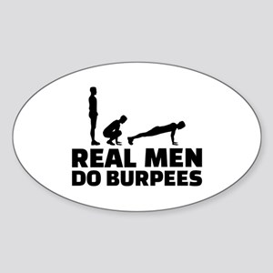 Real men do burpees Sticker (Oval)