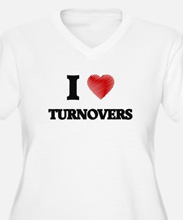 I love Turnovers Plus Size T-Shirt