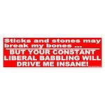 Insane Liberal Babble Bumper Sticker