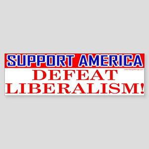 Support America Defeat Liberalism Bumper Sticker