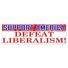 Support America Defeat Liberalism Bumper Bumper Sticker