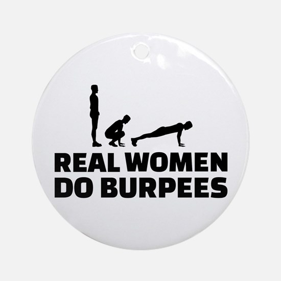 Real women do burpees Round Ornament