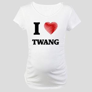 I love Twang Maternity T-Shirt