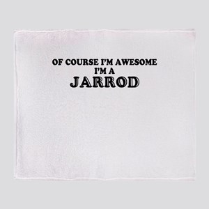 Of course I'm Awesome, Im JARROD Throw Blanket