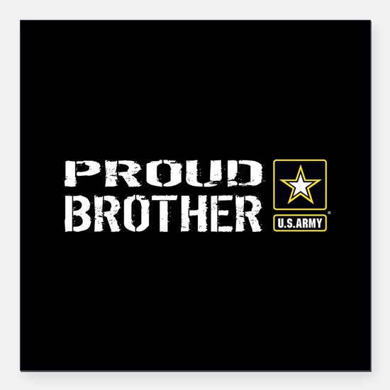"U.S. Army: Proud Brother Square Car Magnet 3"" x 3"""