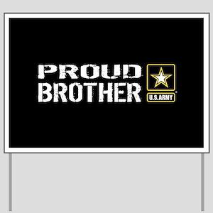 U.S. Army: Proud Brother (Black) Yard Sign