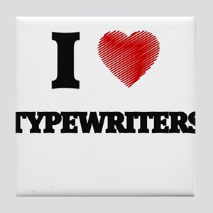 I love Typewriters Tile Coaster