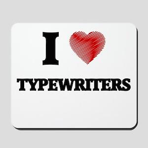 I love Typewriters Mousepad