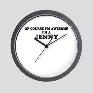 Of course I'm Awesome, Im JENNY Wall Clock