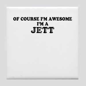 Of course I'm Awesome, Im JETT Tile Coaster