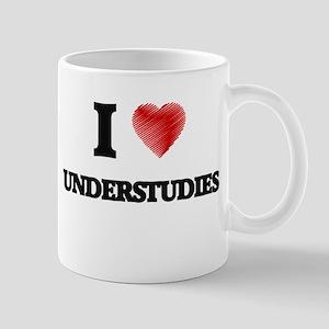 I love Understudies Mugs
