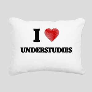 I love Understudies Rectangular Canvas Pillow