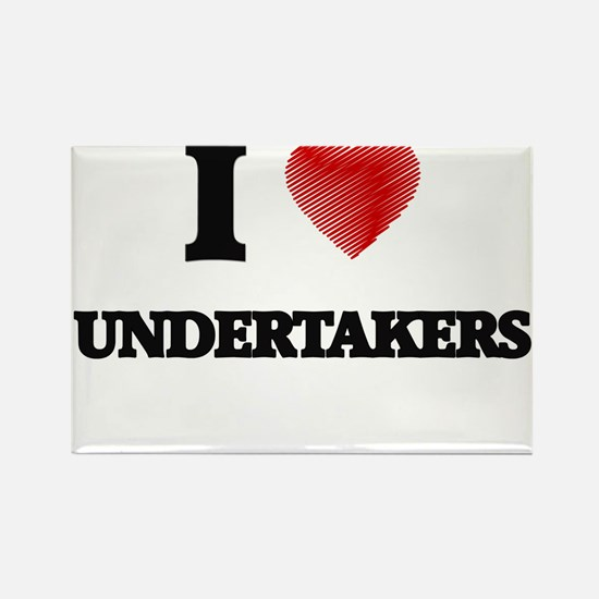 I love Undertakers Magnets