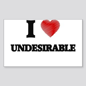 I love Undesirable Sticker